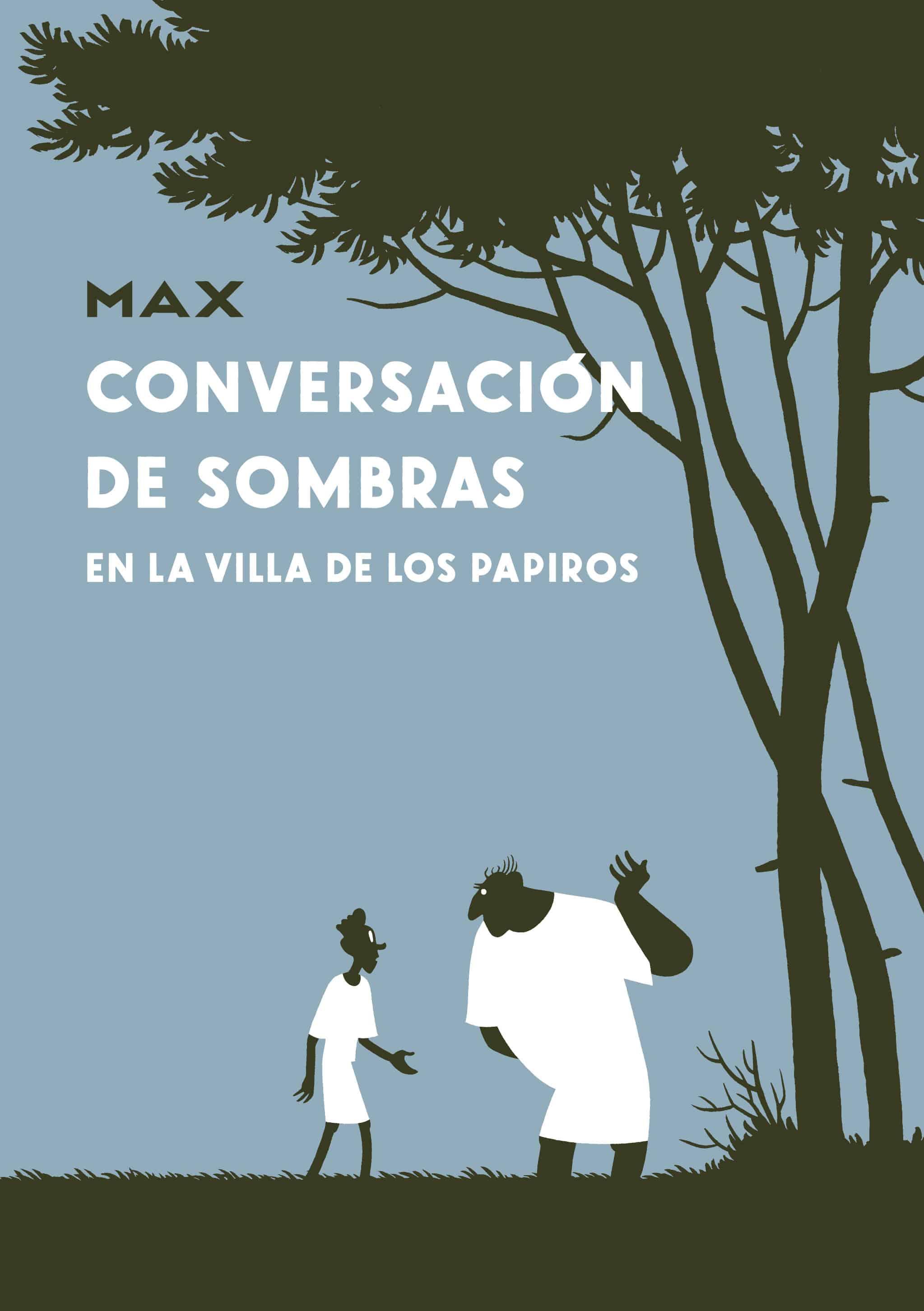 CONVERSACION DE SOMBRAS EN LA VILLA DE LOS PAPIROS