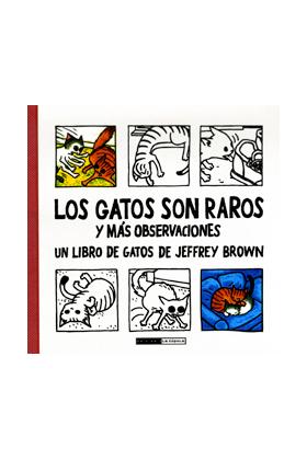 LOS GATOS SON RAROS Y MAS OBSERVACIONES. ED. RUSTICA