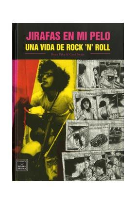 JIRAFAS EN MI PELO. UNA VIDA DE ROCK AND ROLL