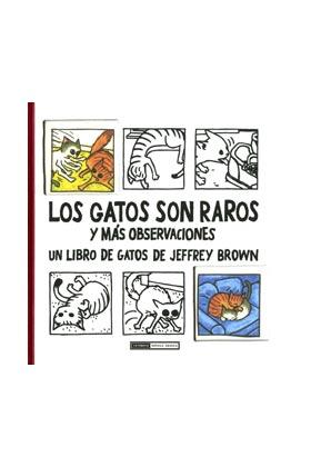 LOS GATOS SON RAROS Y MAS OBSERVACIONES. ED. CARTONE