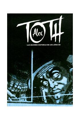 ALEX TOTH. LAS MEJORES HISTORIAS DE LOS AÑOS 50
