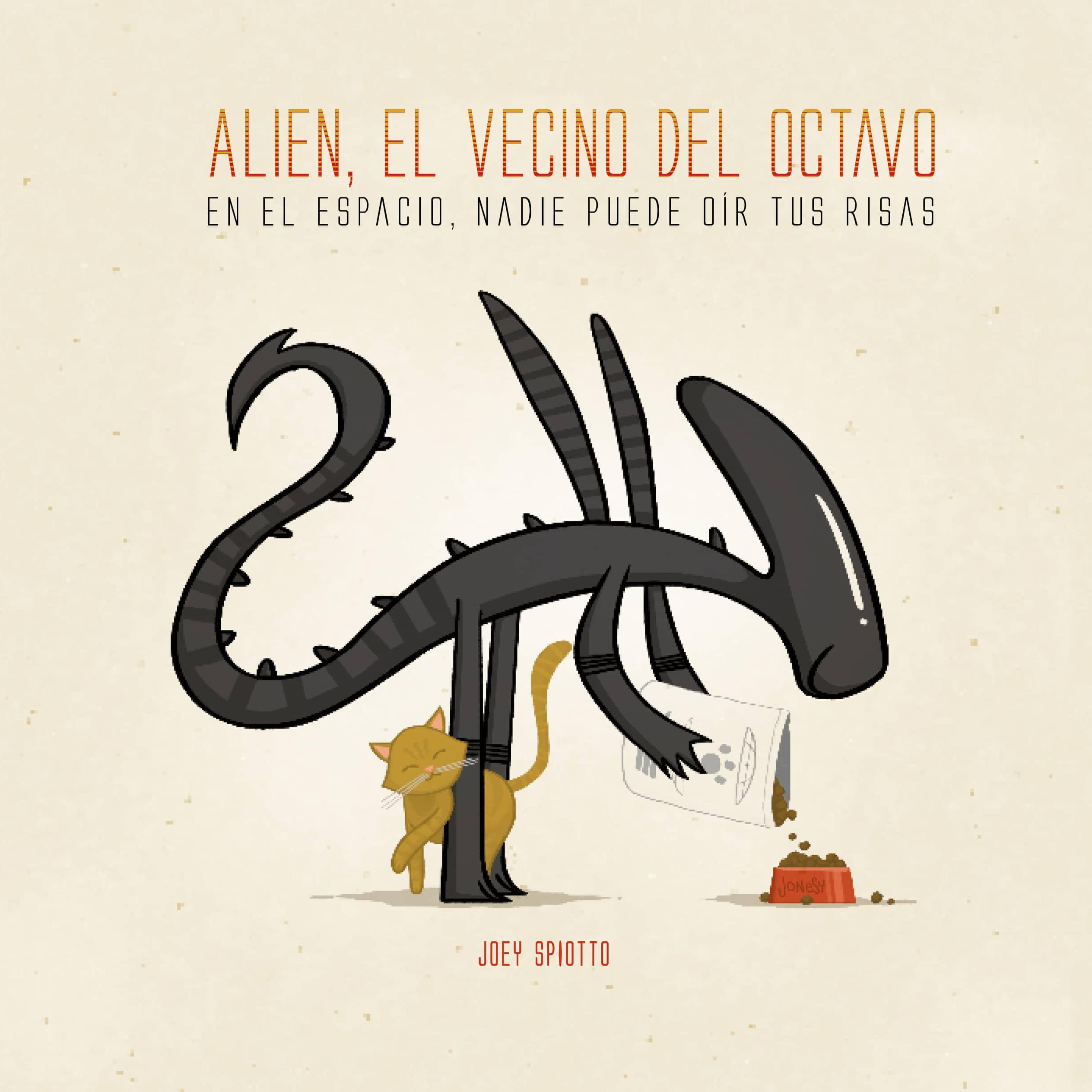 ALIEN, EL VECINO DEL OCTAVO (EN EL ESPACIO NADIE PUEDE OIR TUS RISAS)