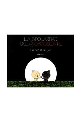 LA BIPOLARIDAD DEL CHOCOLATE 1. EL VIAJE DE JAN
