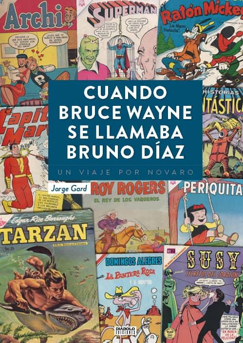 CUANDO BRUCE WAYNE SE LLAMABA BRUNO DIAZ