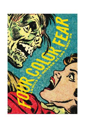 FOUR COLOR FEAR. COMICS DE HORROR DE LOS AÑOS 50