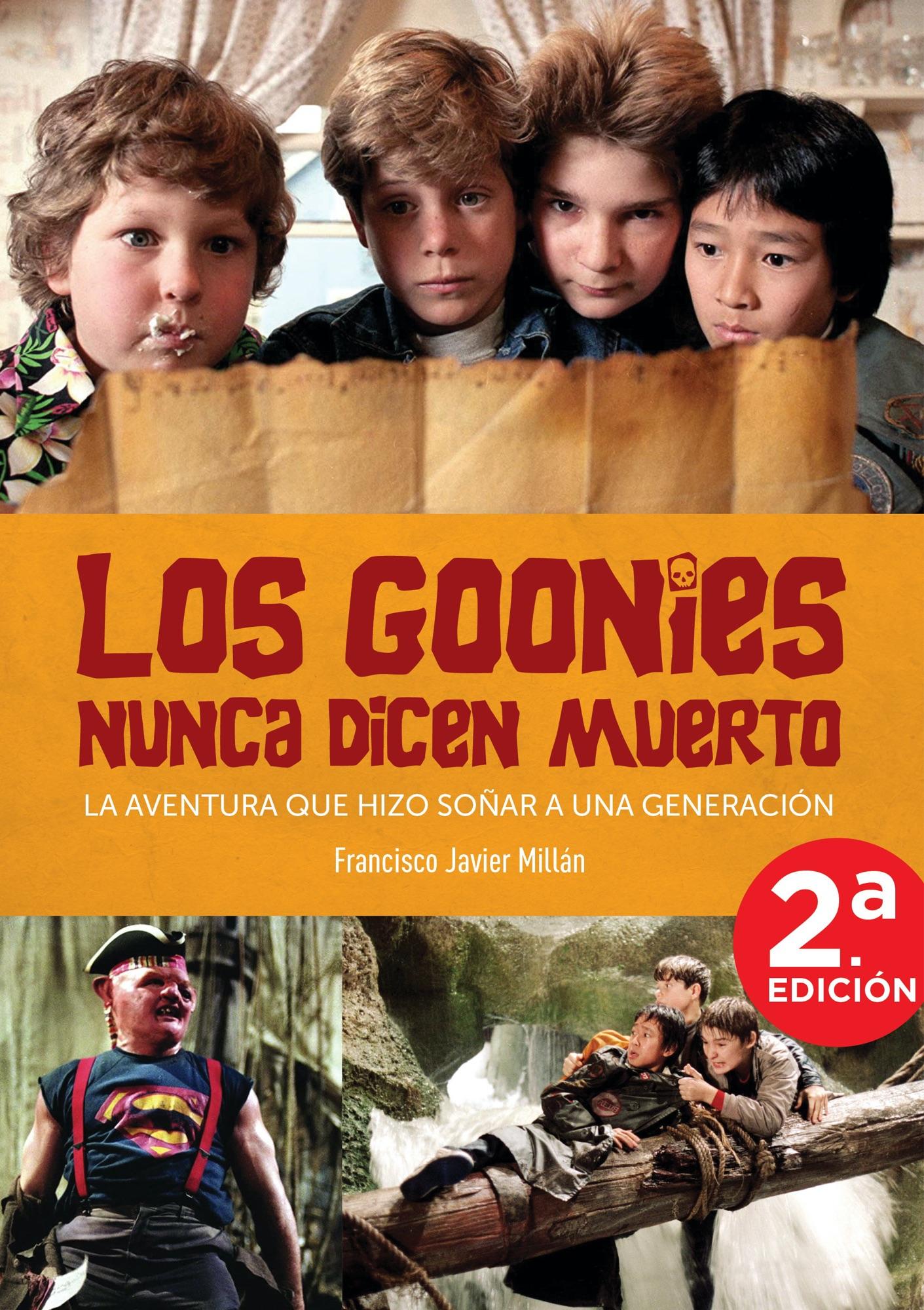 LOS GOONIES NUNCA DICEN MUERTO. LA AVENTURA QUE HIZO SOÑAR A UNA GENERACION