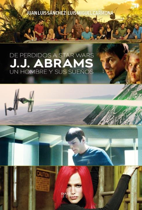 DE PERDIDOS A STAR WARS. JJ ABRAMS. UN HOMBRE Y SUS SUEÑOS