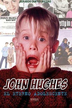 JOHN HUGHES. EL ETERNO ADOLESCENTE