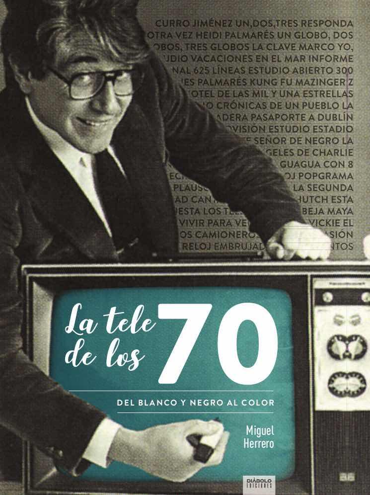 LA TELE DE LOS 70. DEL BLANCO Y NEGRO AL COLOR