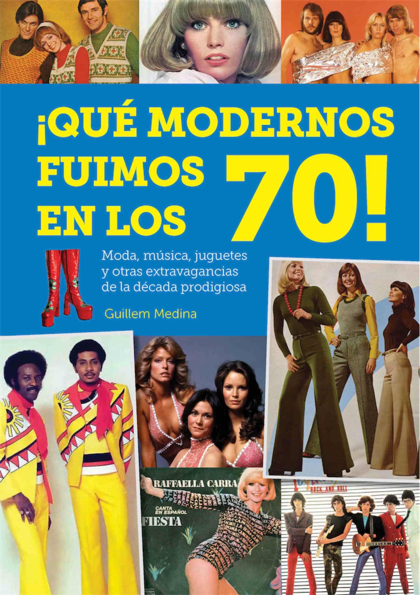 ¡QUE MODERNOS FUIMOS EN LOS 70!