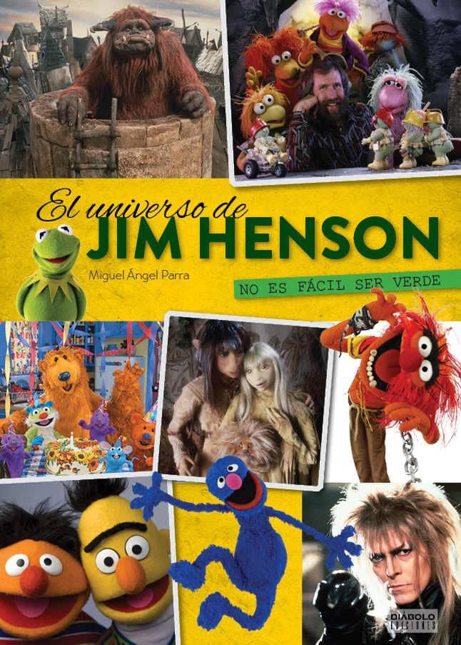 EL UNIVERSO DE JIM HENSON. NO ES FACIL SER VERDE