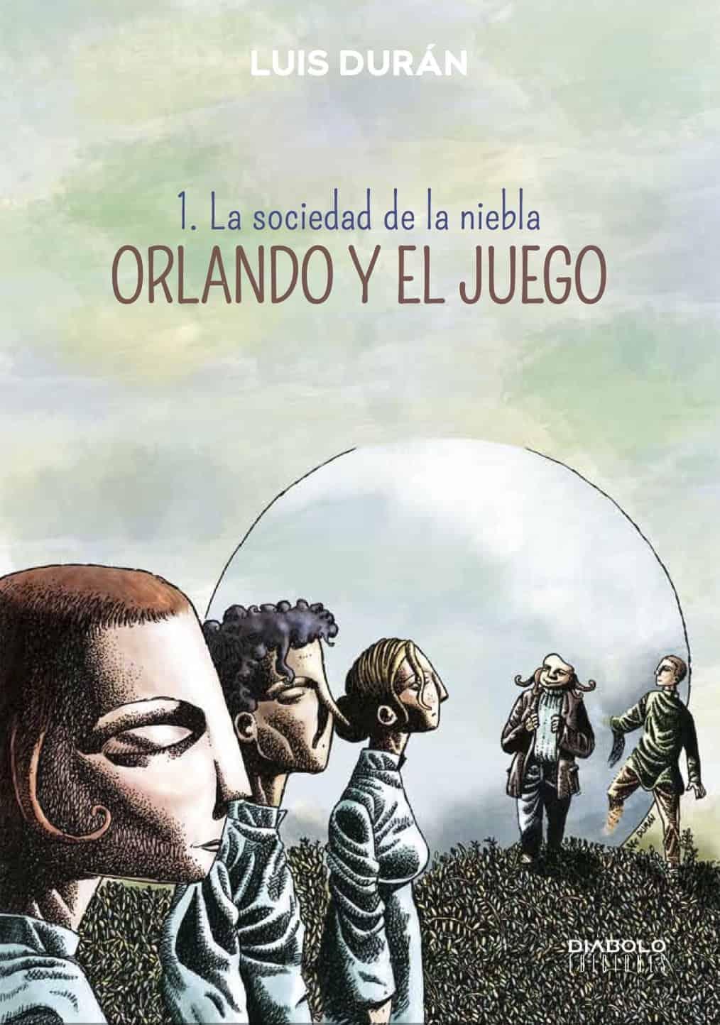 ORLANDO Y EL JUEGO 01 (LA SOCIEDAD DE LA NIEBLA)