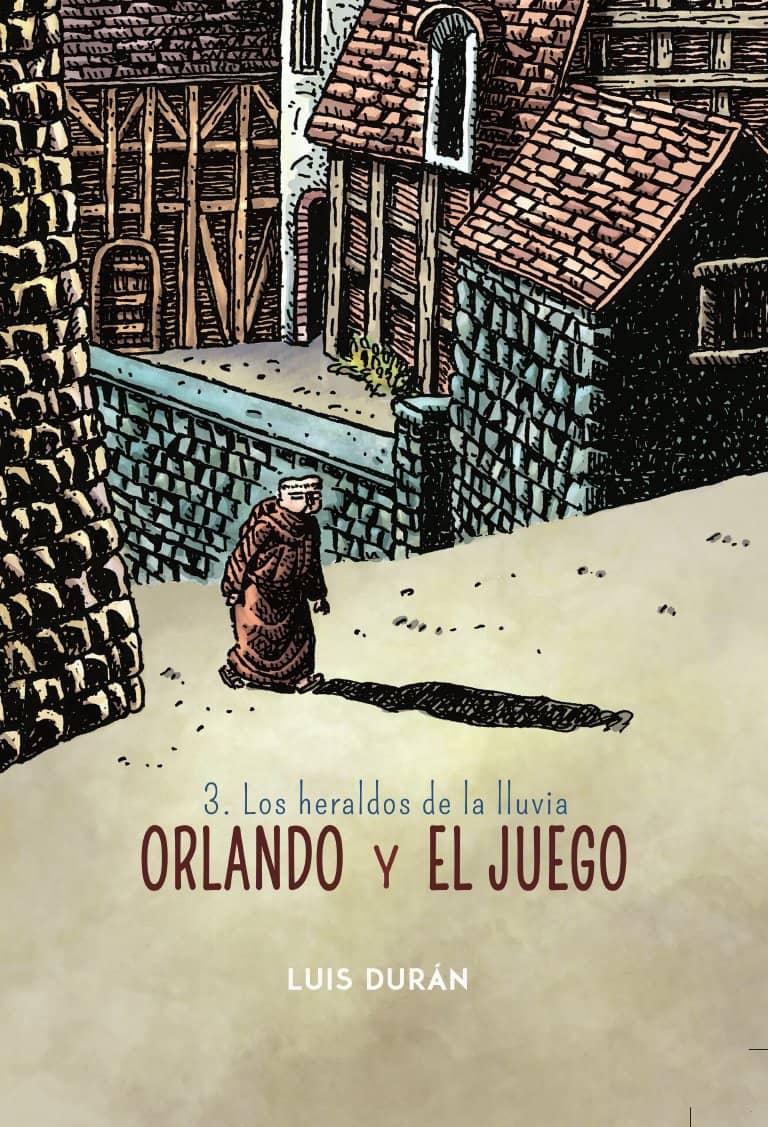ORLANDO Y EL JUEGO 03 (LOS HERALDOS DE LA LLUVIA)