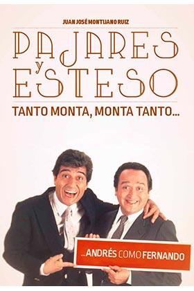 PAJARES Y ESTESO. TANTO MONTA, MONTA TANTO... ANDRES COMO FERNANDO