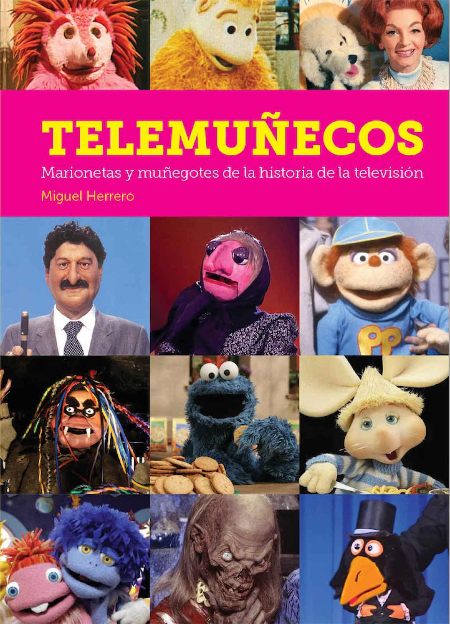 TELEMUÑECOS. MARIONETAS Y MUÑEGOTES DE LA HISTORIA DE LA TELEVISION