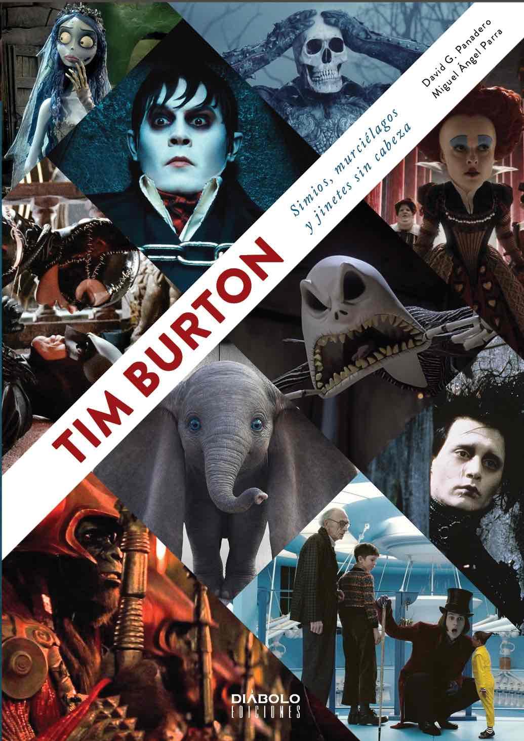 TIM BURTON. SIMIOS, MURCIÉLAGOS Y JINETES SIN CABEZA (NUEVA EDICION AMPLIADA)