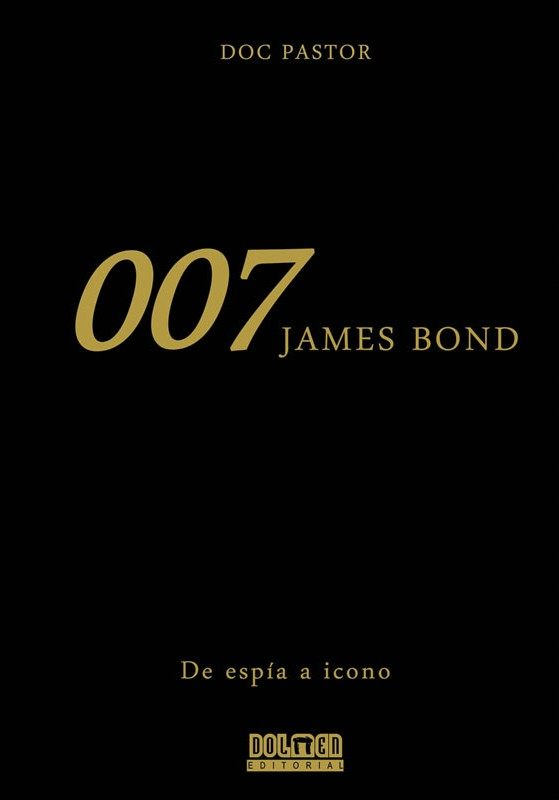 007 JAMES BOND. DE ESPIA A ICONO
