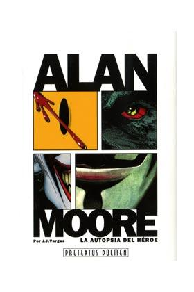 ALAN MOORE: LA AUTOPSIA DEL HEROE