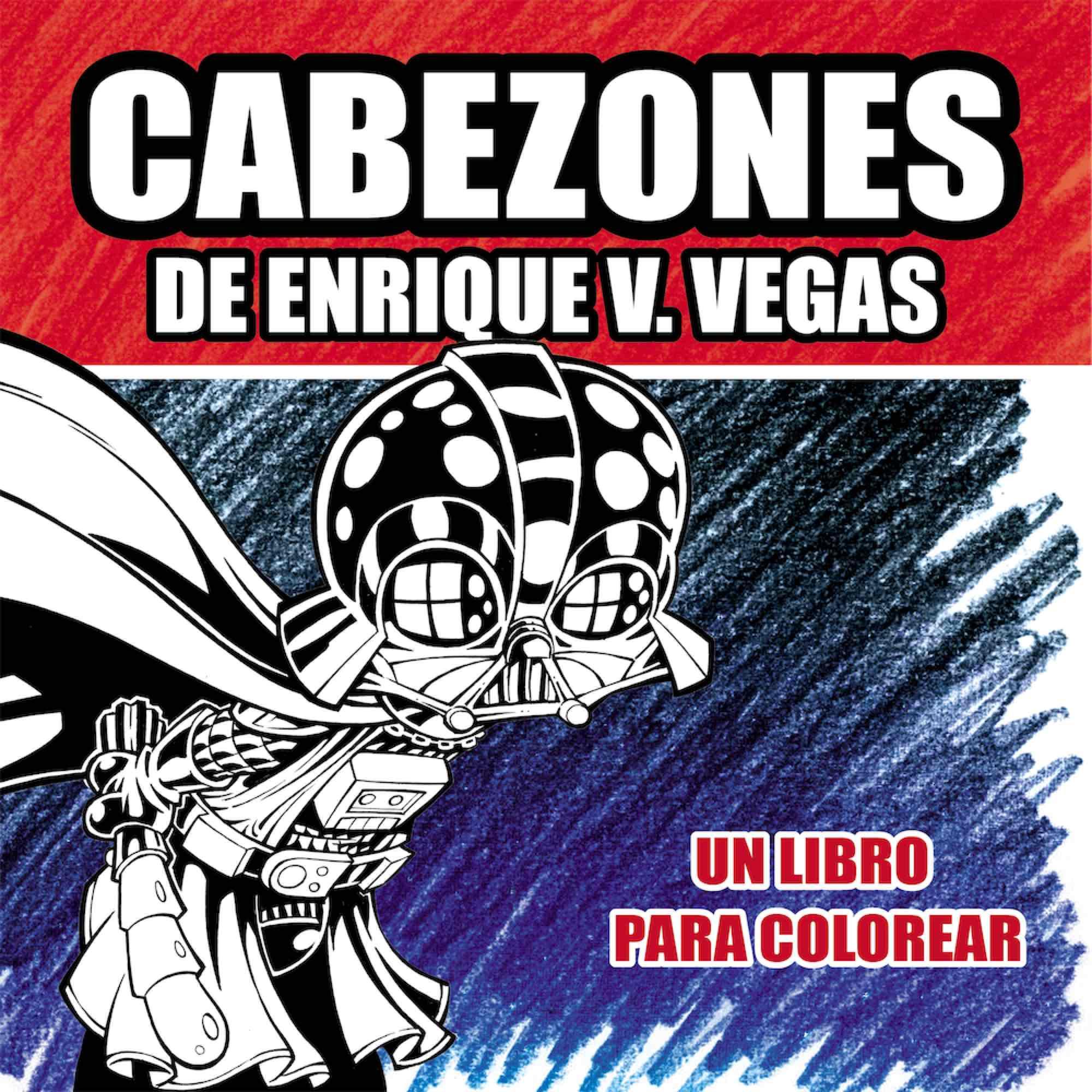 CABEZONES DE ENRIQUE V.VEGAS. UN LIBRO PARA COLOREAR