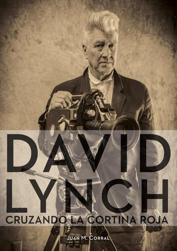 DAVID LYNCH. CRUZANDO LA CORTINA ROJA