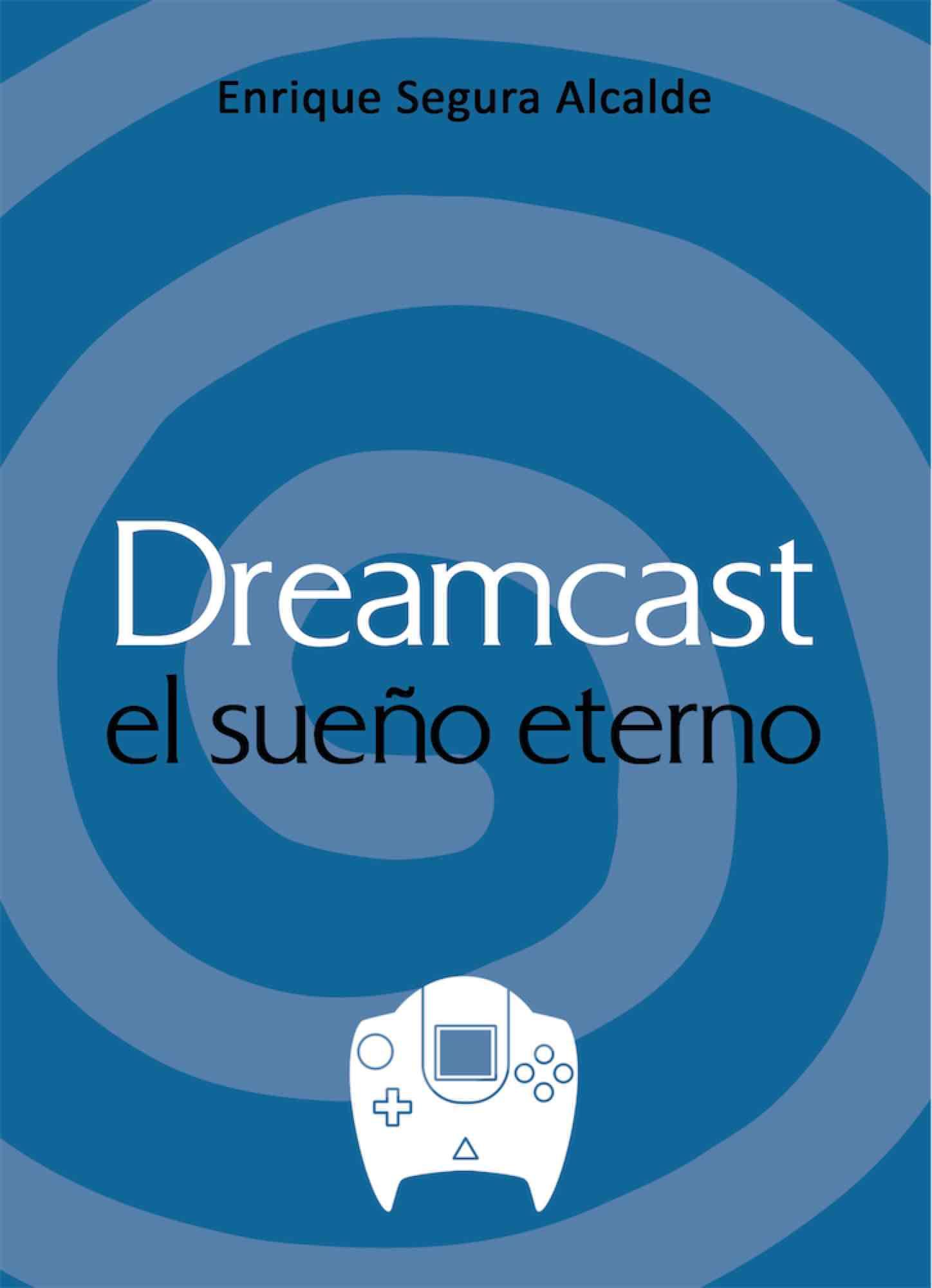 DREAMCAST. EL SUEÑO ETERNO