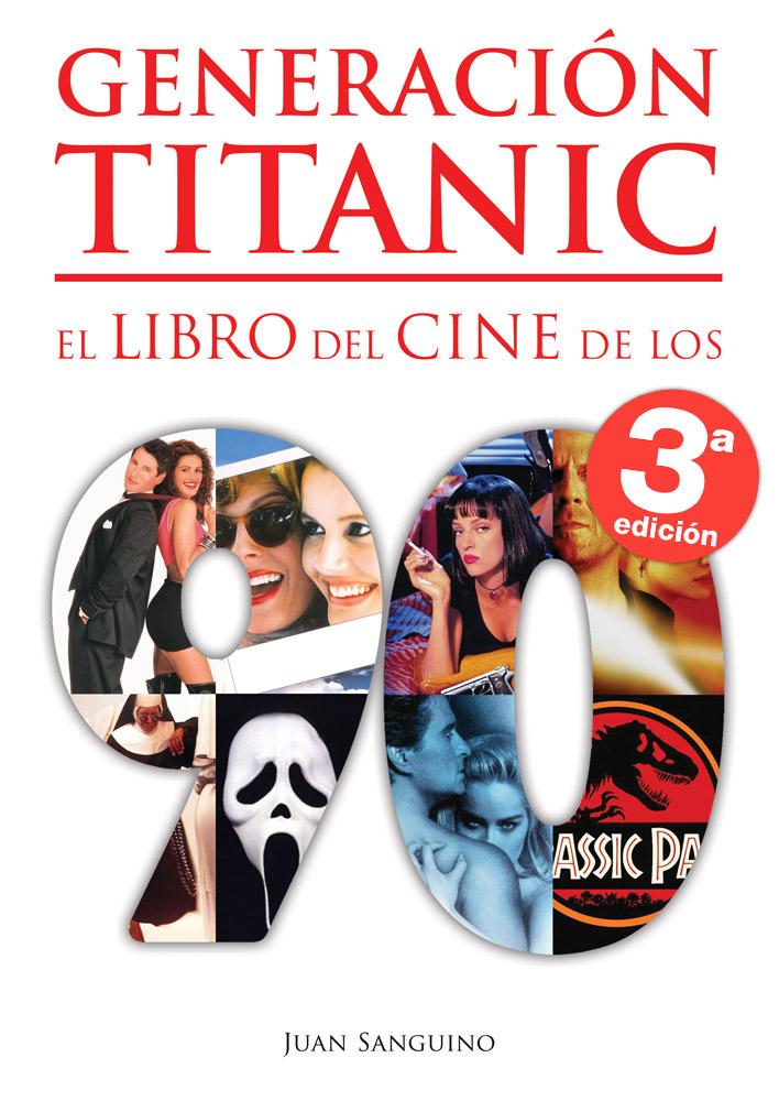 GENERACION TITANIC. EL LIBRO DEL CINE DE LOS 90