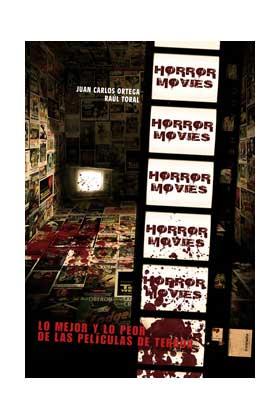 HORROR MOVIES VOL. 01. LO MEJOR Y LO PEOR DE LAS PELICULAS DE TERROR