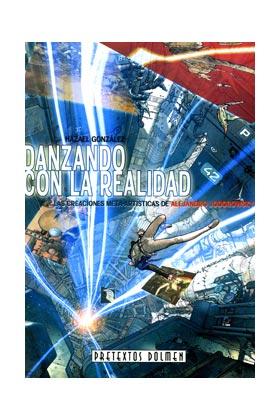 DANZANDO CON LA REALIDAD. LAS CREACIONES META-ARTISTICAS DE ALEJANDRO JODOROWSKY