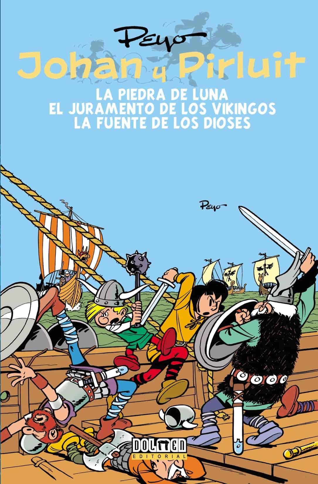 JOHAN Y PIRLUIT 02: LA PIEDRA DE LUNA - EL JURAMENTO DE LOS VIKINGOS - FUENTE DIOSES