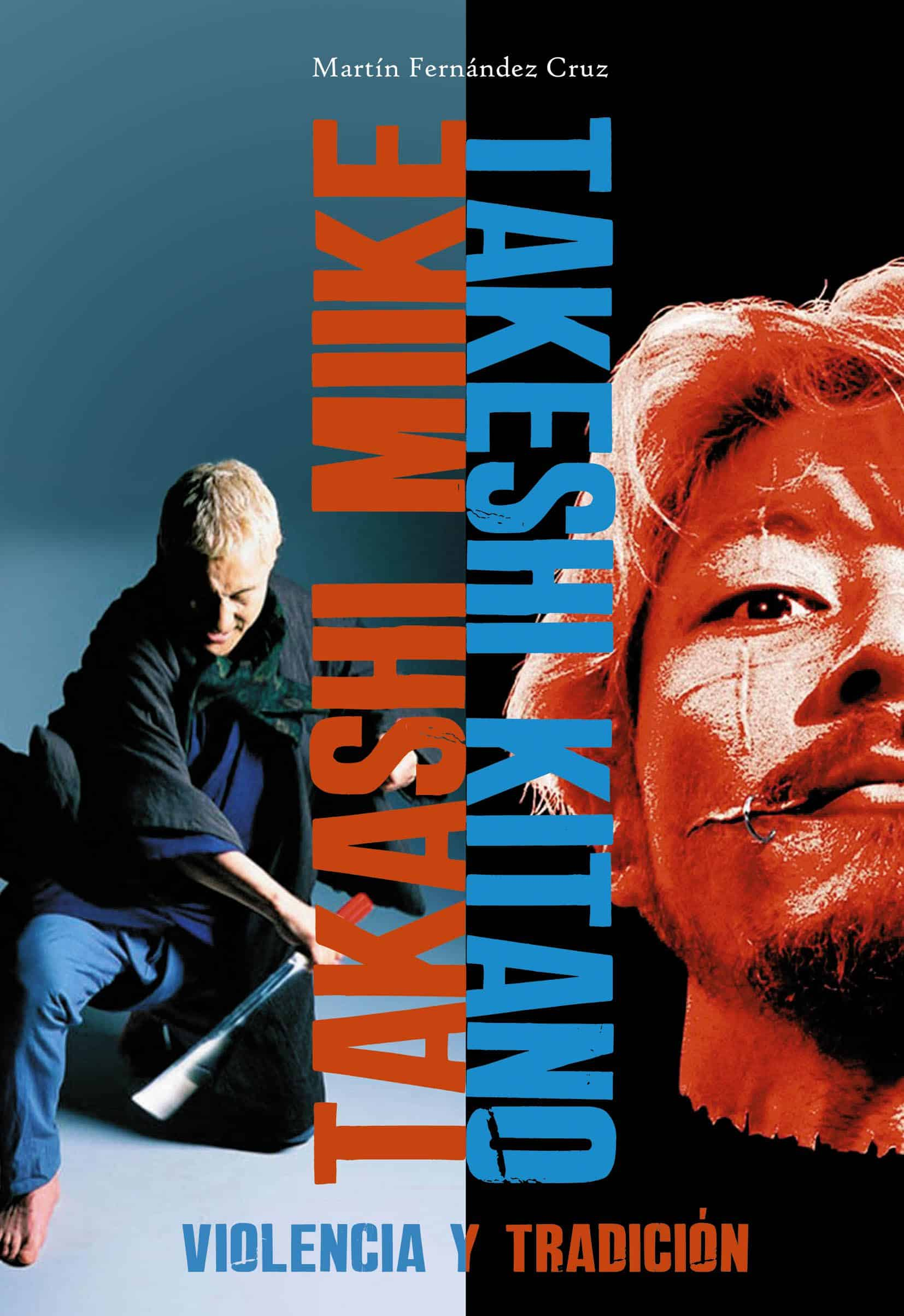 TAKASHI MIIKE / TAKASHI  KITANO: VIOLENCIA Y TRADICION