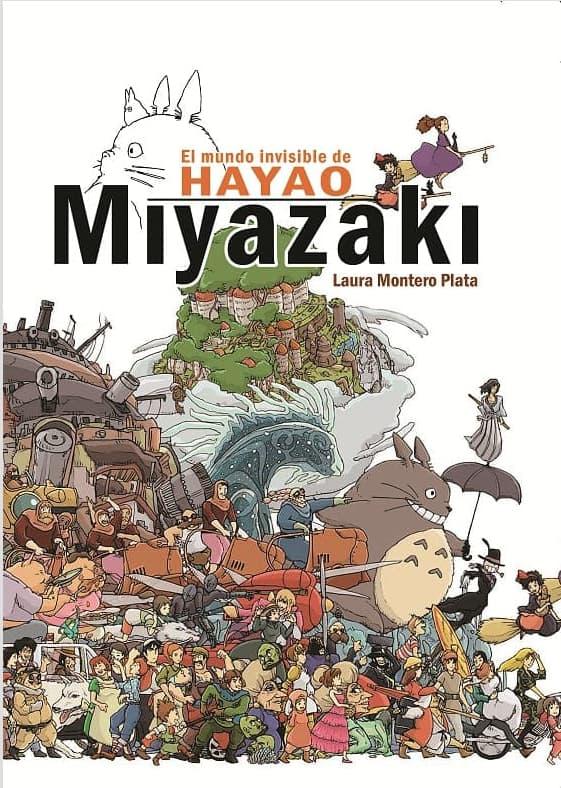 EL MUNDO INVISIBLE DE HAYAO MIYAZAKI. 6ª EDICION