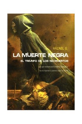 LA MUERTE NEGRA (EL TRIUNFO DE LOS NO-MUERTOS)