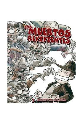 LOS MUERTOS REVIVIENTES 03. MUERTOS DE RISA