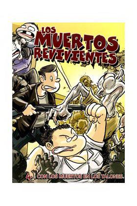 LOS MUERTOS REVIVIENTES 04. CON LOS MUERTOS EN LOS TALONES