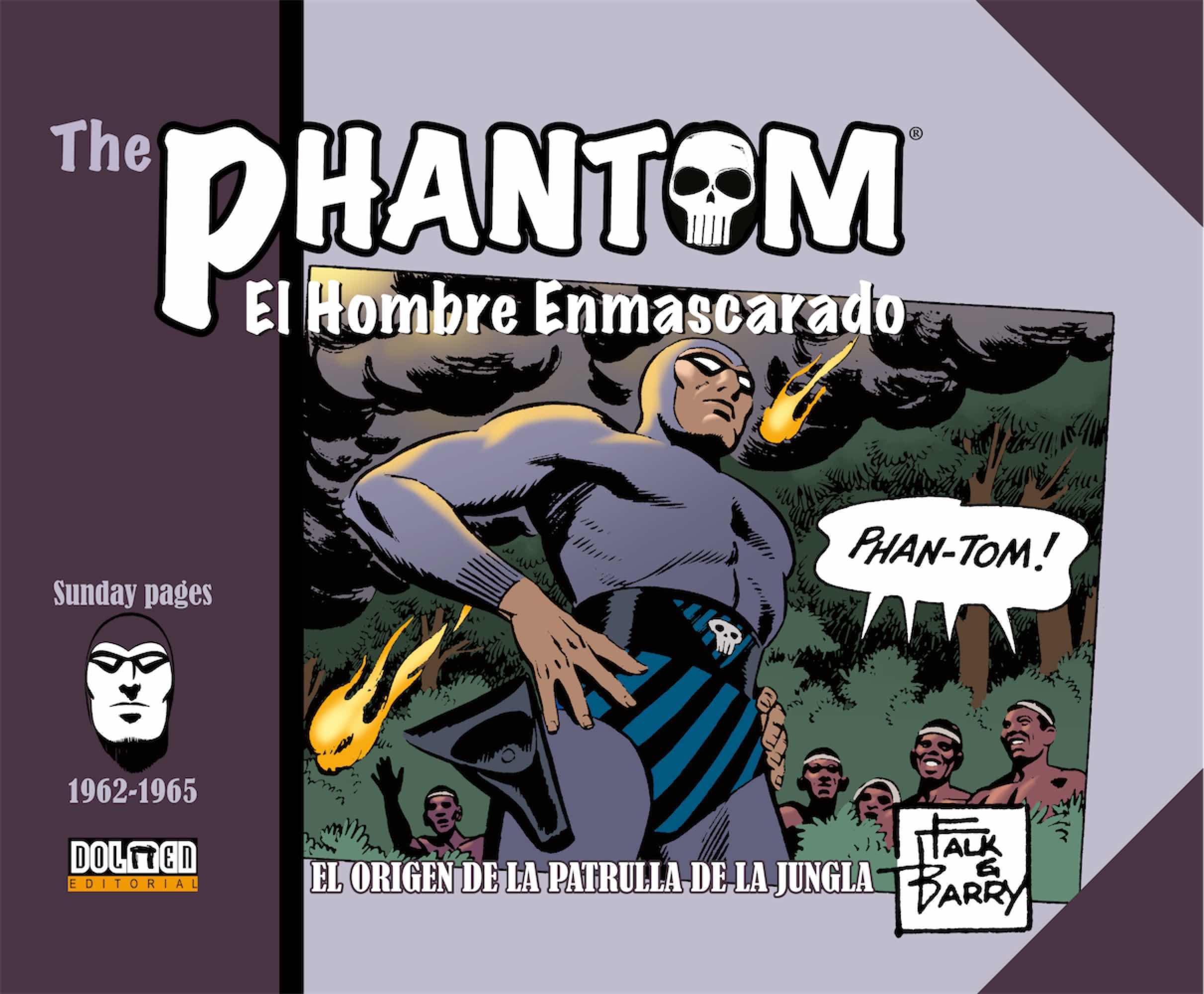 THE PHANTOM. EL HOMBRE ENMASCARADO 1962-1965. EL ORIGEN DE LA PATRULLA DE LA JUNGLA