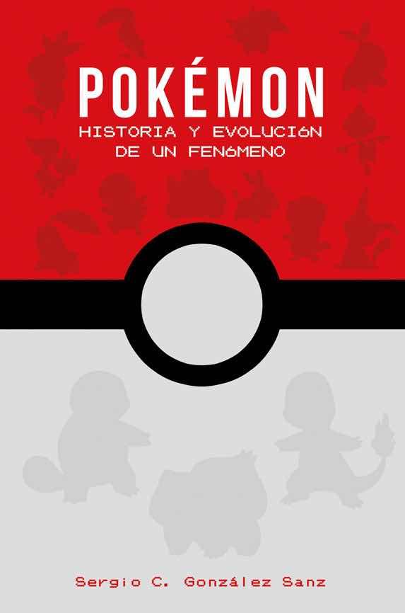 POKEMON: HISTORIA Y EVOLUCION DE UN FENOMENO