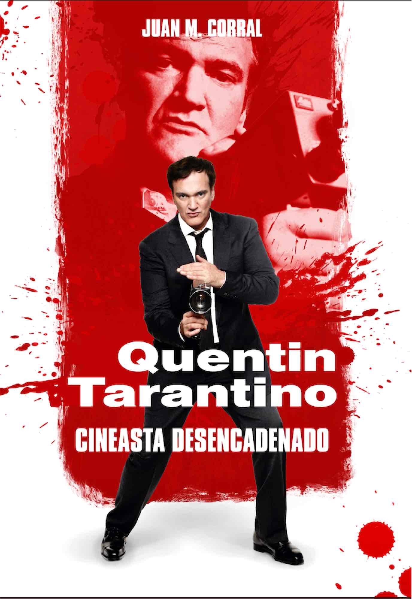 QUENTIN TARANTINO - CINEASTA DESENCADENADO