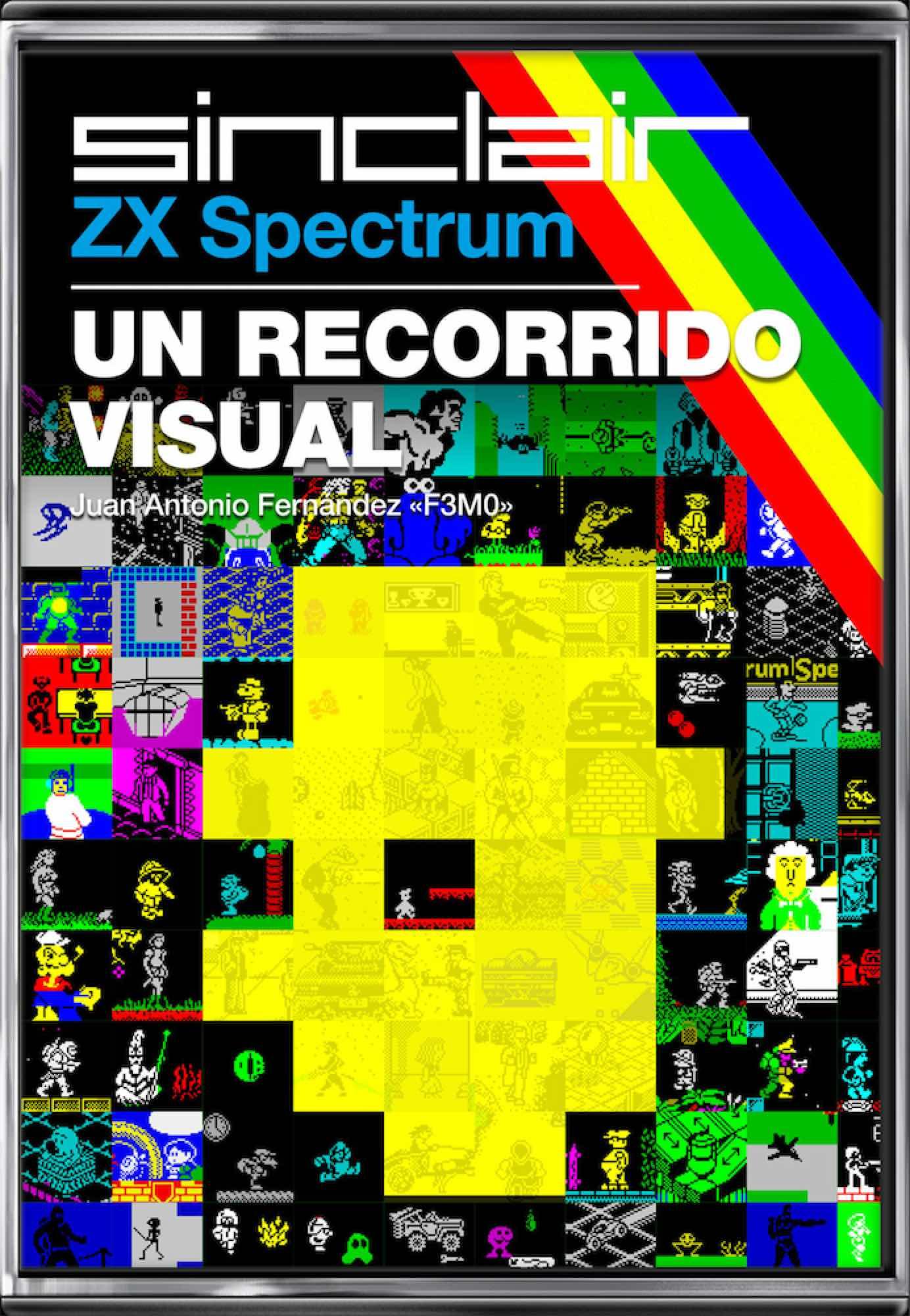 ZX SPECTRUM: UN RECORRIDO VISUAL