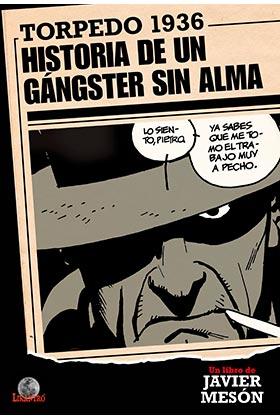 TORPEDO 1936. HISTORIA DE UN GANGSTER SIN ALMA
