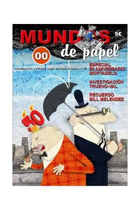 MUNDOS DE PAPEL TERCERA EPOCA 00.ESPECIAL 50 AÑOS DE MORTADELO Y F