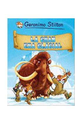 GERONIMO STILTON 04. LA GRAN ERA GLACIAL (CATALAN)