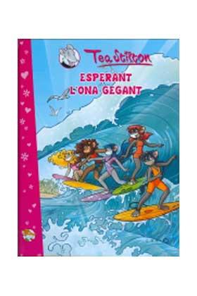 TEA STILTON 04. ESPERANT L'ONA GEGANT (CATALAN)