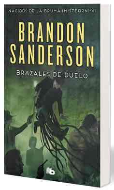 BRAZALES DE DUELO  (NACIDOS DE LA BRUMA 06) (B DE BOLSILLO)