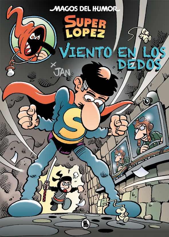 MAGOS DEL HUMOR 203: VIENTO EN LOS DEDOS (SUPER LOPEZ)