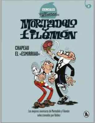 ESENCIAL F. IBAÑEZ 02. CHAPEAU EL <<ESMIRRIAU>>