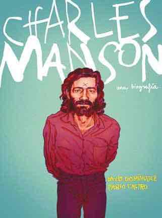 CHARLES MANSON. LA BIOGRAFIA EN COMIC