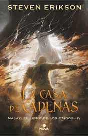 LA CASA DE CADENAS (MALAZ: EL LIBRO DE LOS CAIDOS 04)