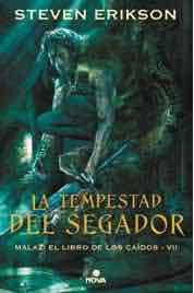 LA TEMPESTAD DEL SEGADOR (MALAZ: EL LIBRO DE LOS CAIDOS 07)
