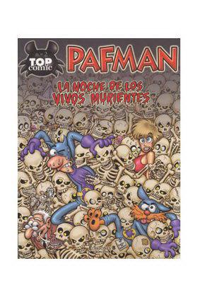 TOP COMIC PAFMAN 02. LA NOCHE DE LOS VIVOS MURIENTES