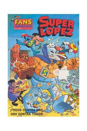 SUPERLOPEZ FANS 03: TODOS CONTRA UNO, UNO CONTRA TODOS